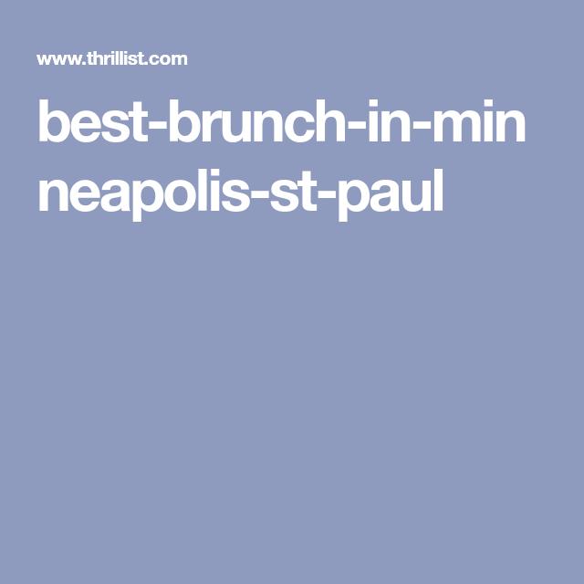 The Best Brunch Spots In 22 Twin Cities Neighborhoods