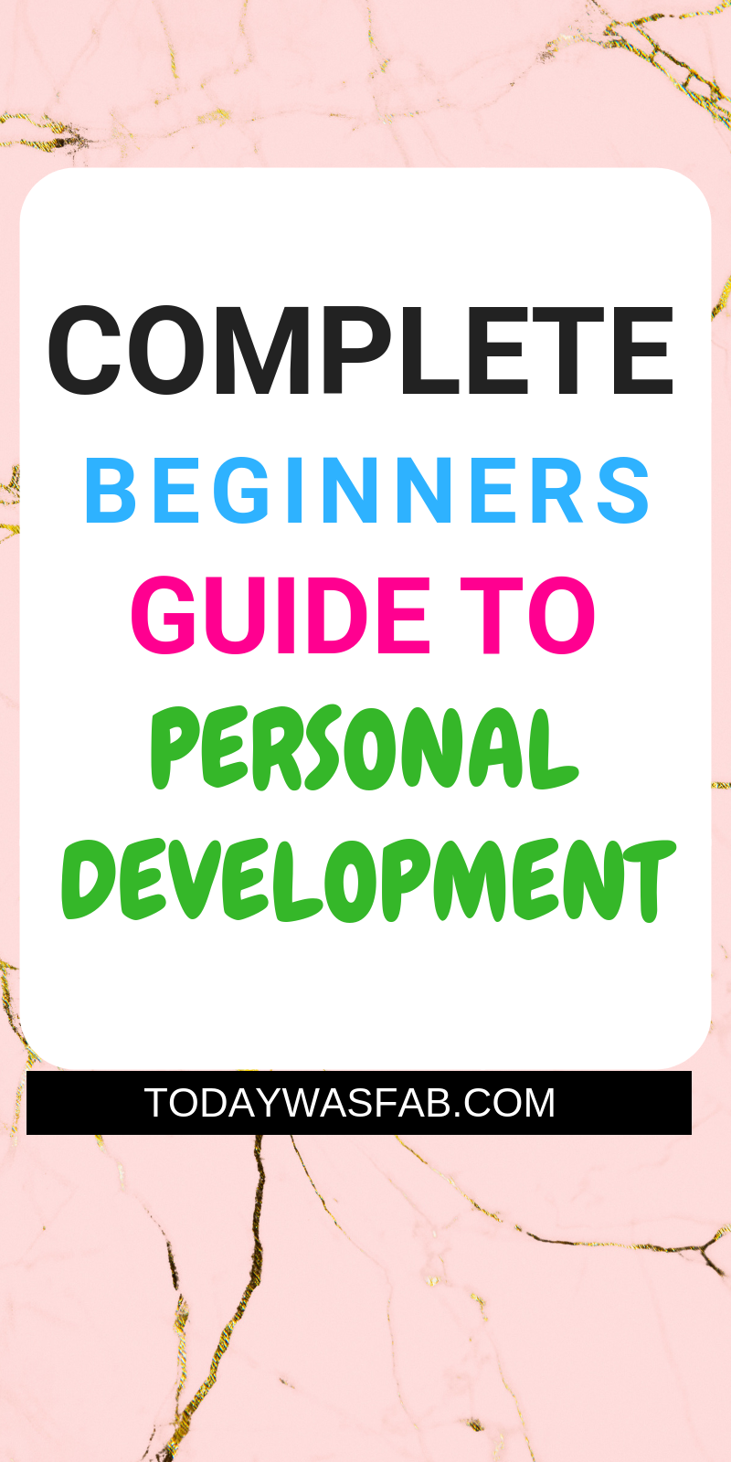 The Complete Guide To Personal Development
