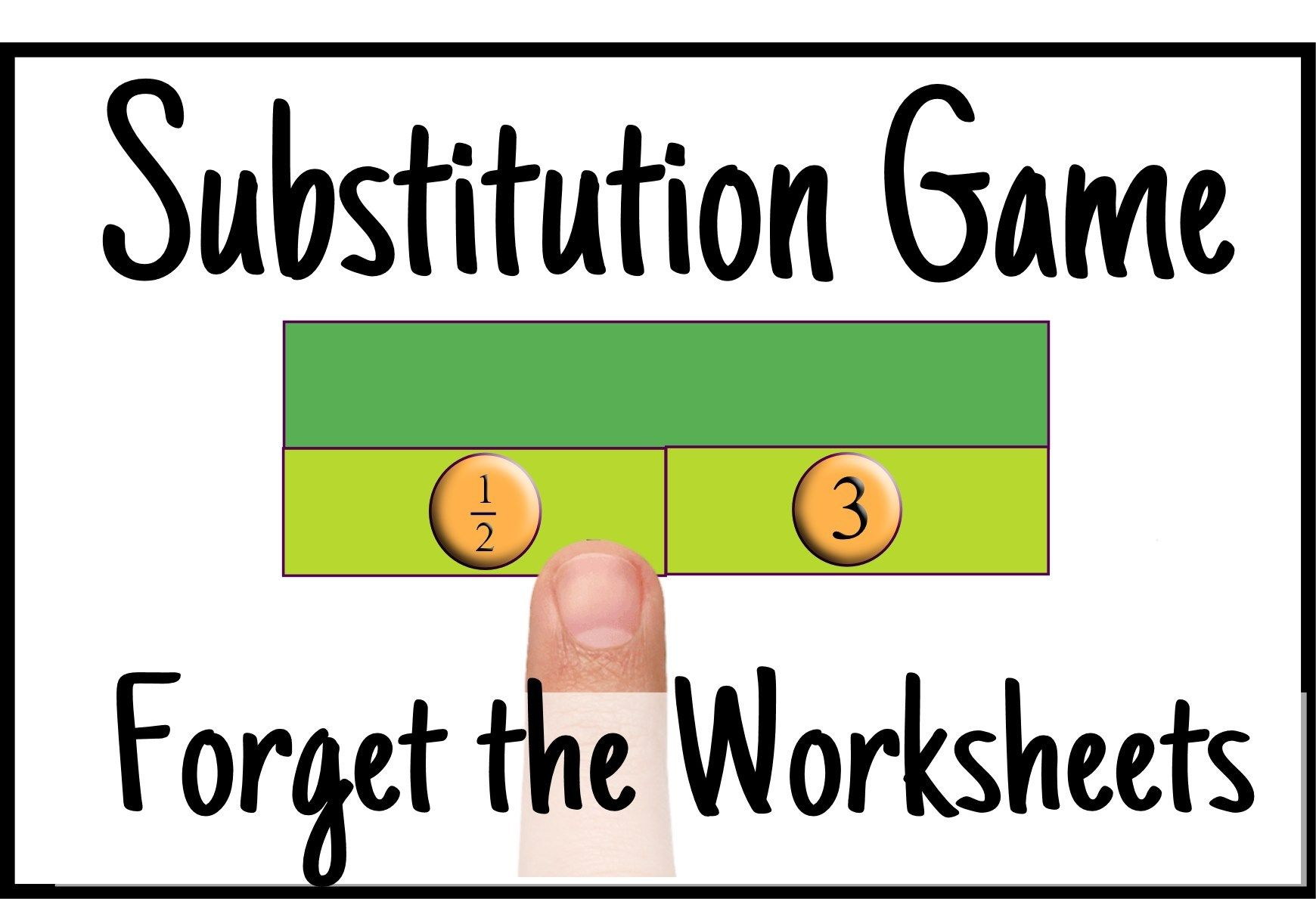 Substitution Game Forget The Worksheets Elementary Math Games Real Life Math Math Games Middle School [ 1189 x 1740 Pixel ]