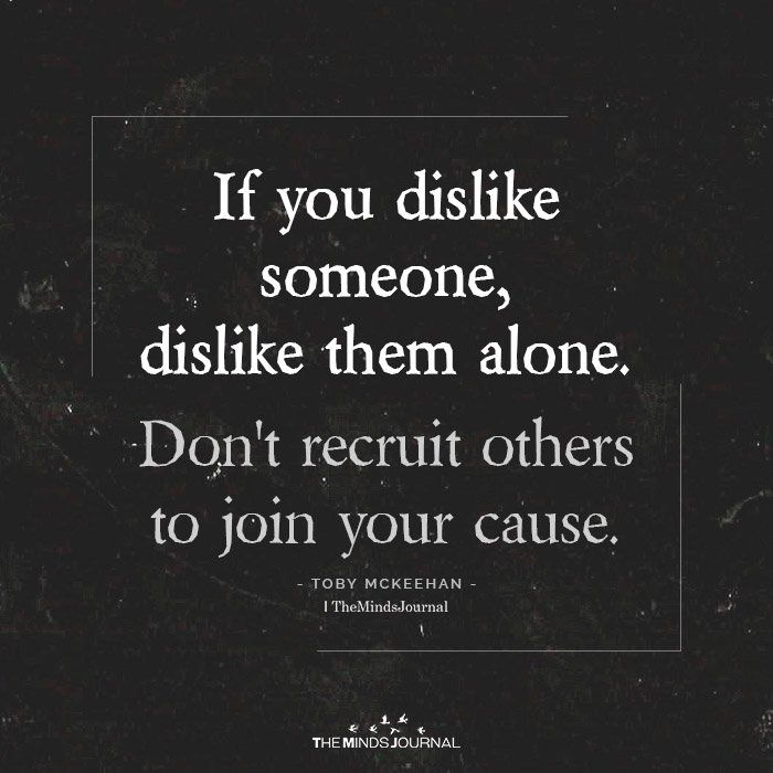 Best Funny People If you dislike someone, dislike them alone.Don't recruit others to join 1