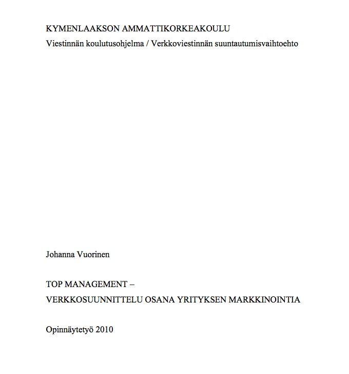 Johanna Vuorisen opinnäytetyö: Top Management - verkkosuunnittelu osana yrityksen markkinointia. Kymenlaakson ammattikorkeakoulu, 2010.