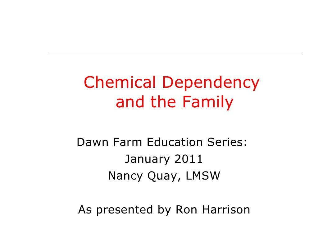 Chemical Dependency Family By Dawn Farm Via Slideshare