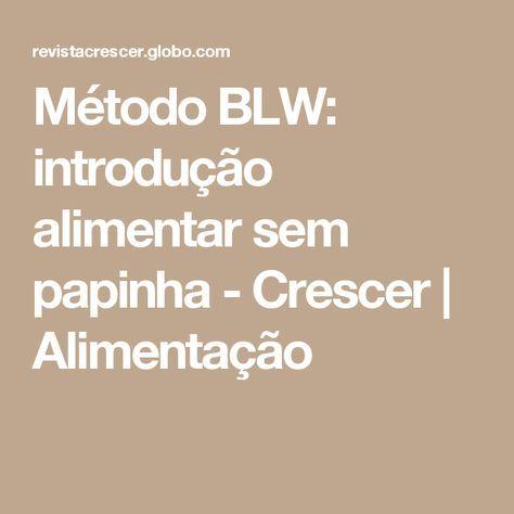 Método BLW: introdução alimentar sem papinha - Crescer | Alimentação