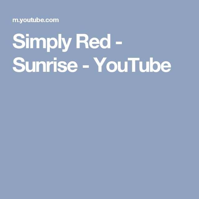 Simply Red Sunrise Youtube I Love Simply Red Simply Red Youtube I Binding Tutorial