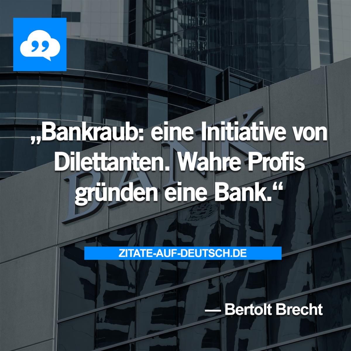 Bank, Bankraub, Profi, Spruch, Sprüche, Zitat,