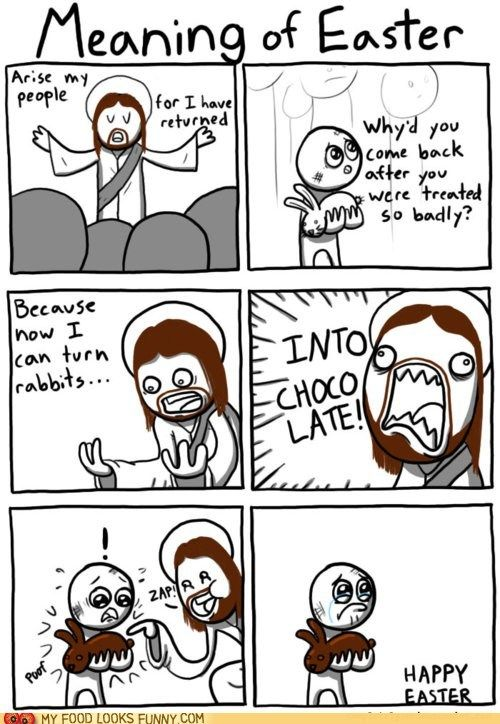 Oh Mr Jesus, you are so funny...