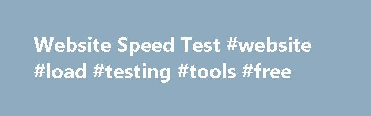 Website Speed Test #website #load #testing #tools #free http ...