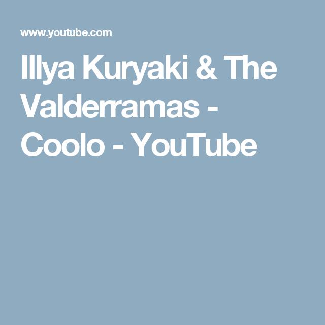 Illya Kuryaki The Valderramas Coolo Youtube Illya Kuryaki Youtube Videos