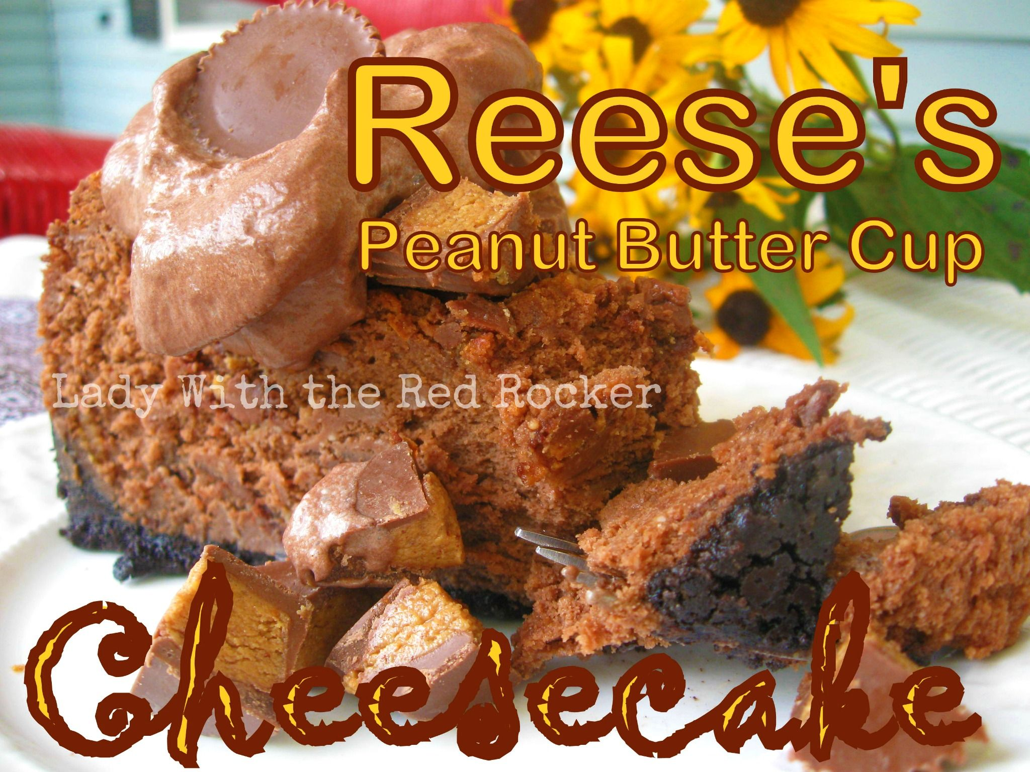 ~Lady With the Red Rocker~ Reese's Peanut Butter Cup Cheesecake