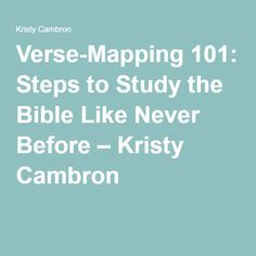 Verse-Mapping 101: Steps to Study the Bible Like Never Before – Kristy Cambron