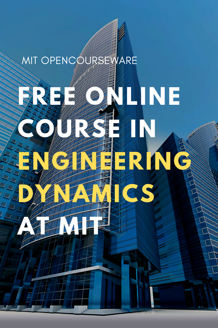 Engineering Dynamics | Free OCW Scholar courses available