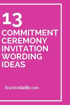 13 Commitment Ceremony Invitation Wording Ideas