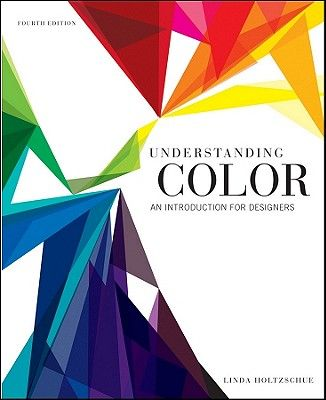 Understanding Color: An Introduction for Designers - 4th Edition ...