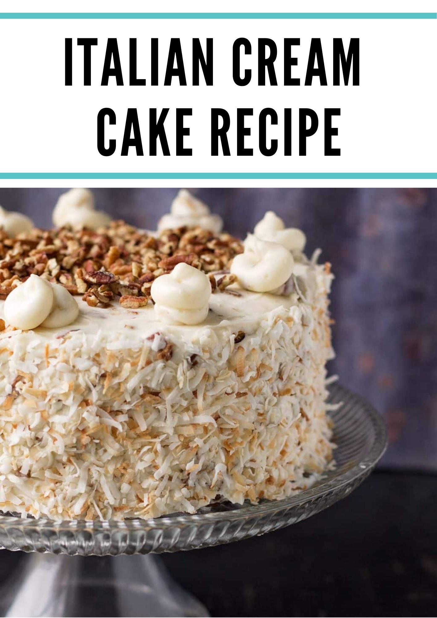 Italian Cream Cake Recipe In 2020 Cake Recipe With Sour Cream Cake Recipes Easy Homemade Sour Cream Recipes