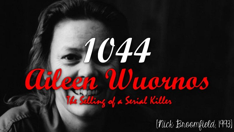 Aileen Wuornos: The Selling of a Serial Killer [Nick Broomfield, 1993]