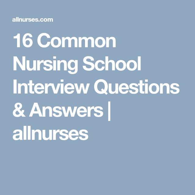 16 Common Nursing School Interview Questions & Answers