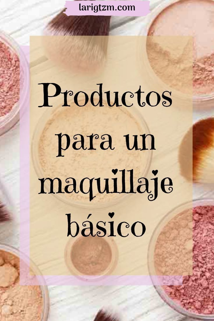 Photo of ▷ MAQUILLAJE BASICO: Lo que debes de utilizar