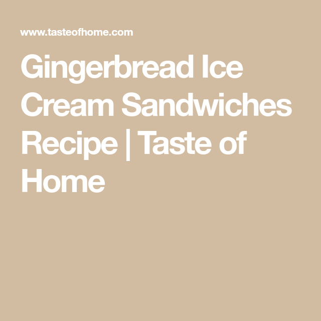 Gingerbread Ice Cream Sandwiches #icecreamsandwich