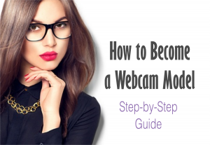 How to become webcam model