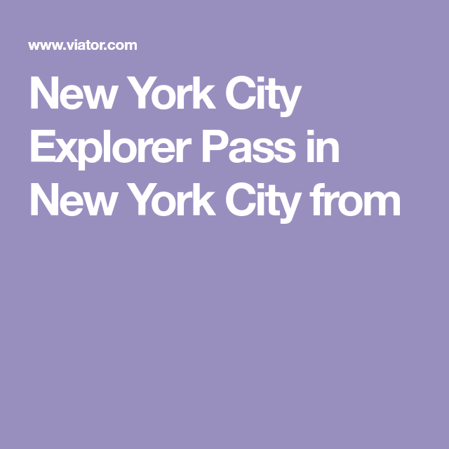 new york city explorer pass  new york travel new york