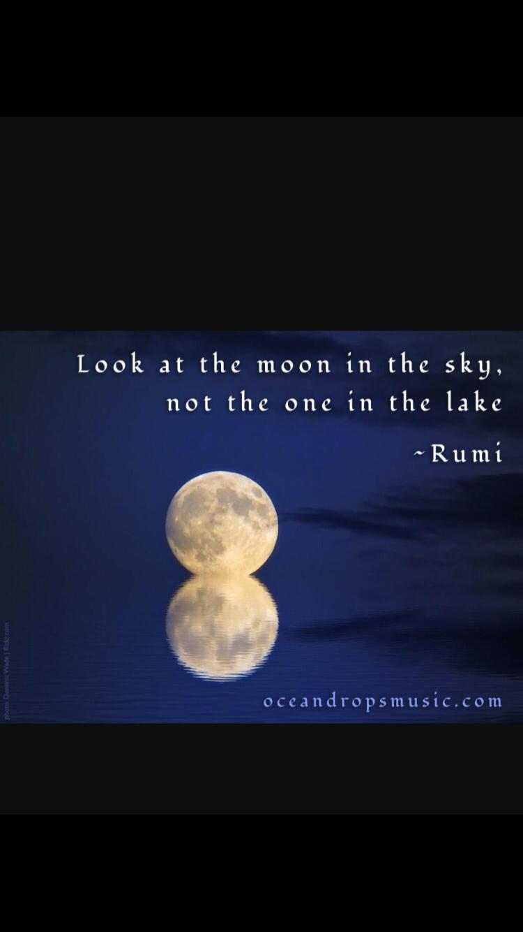 Look At The Moon Rumi Quotes Rumi Love Rumi
