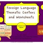 Foreign Language Thematic Centers and Worksheets ***Common Core Aligned***  This packet contains:  Reading Center Book List Art Center Project Writ...