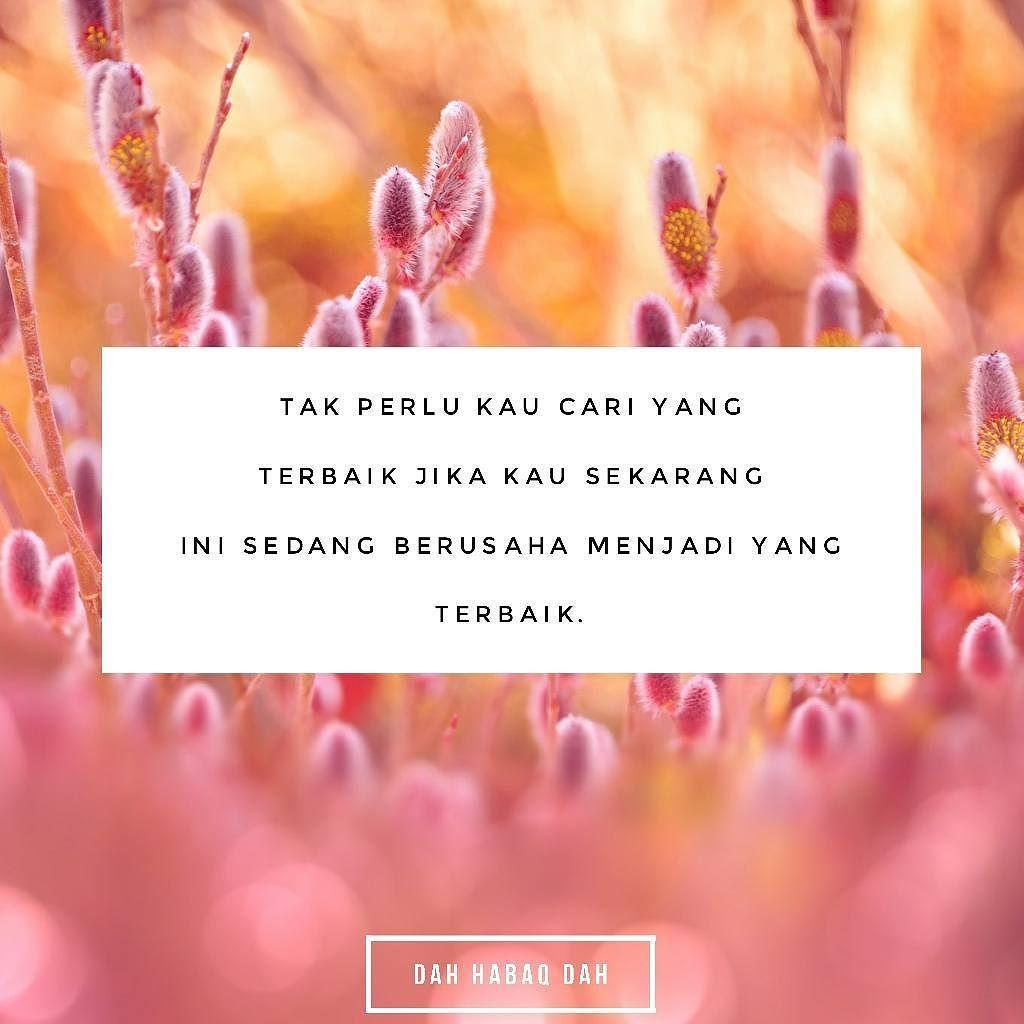 Untuk mendapat yang terbaik engkau kene menjadi yang terbaik.  #DahHabaqDah - Tag Kawan Hangpa