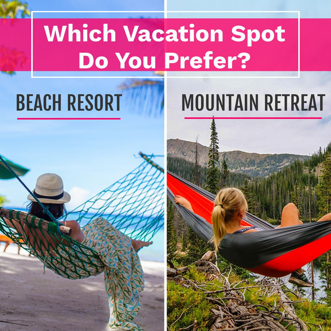 Beach Resort Vs Mountain Retreat choose your vacation Spot