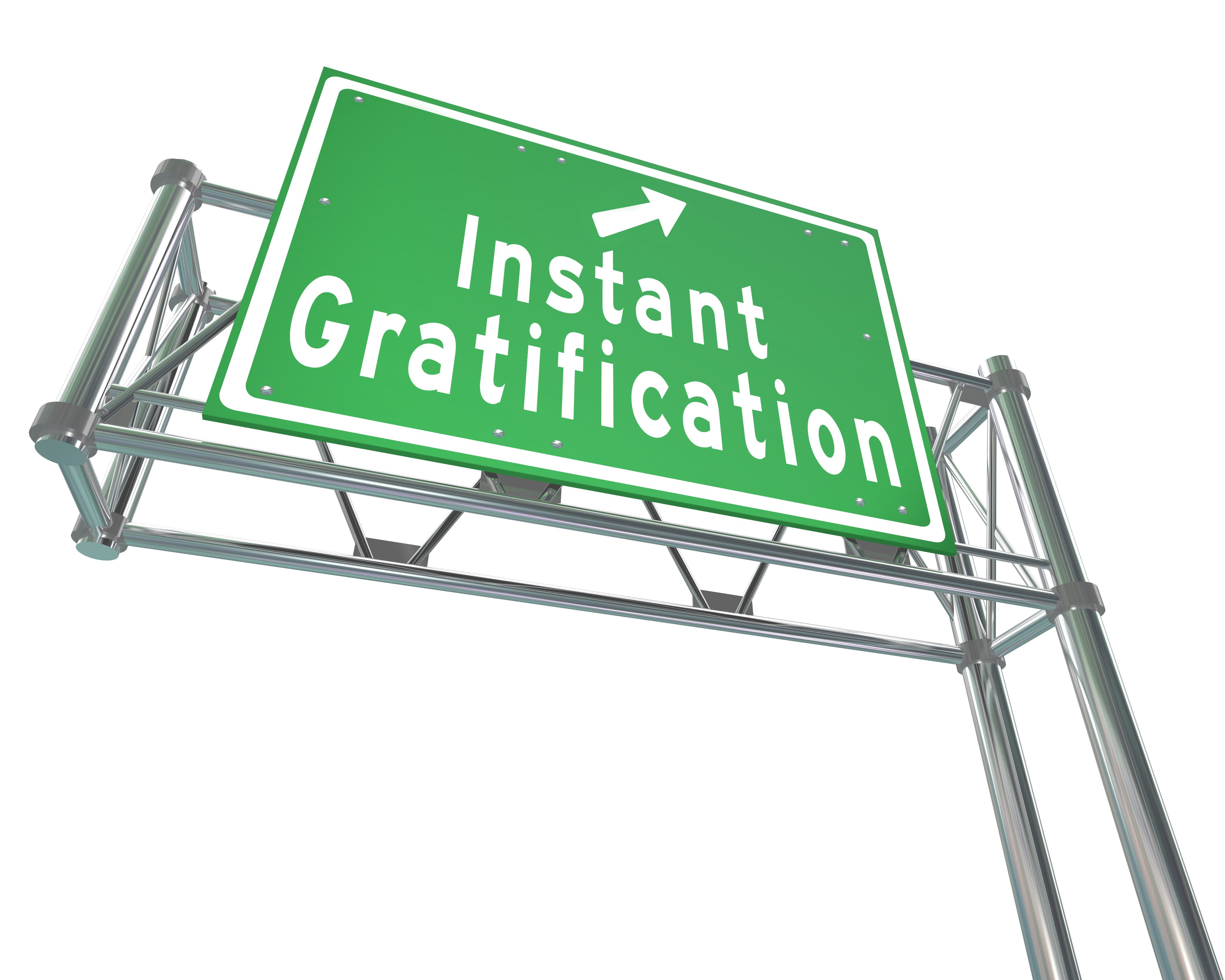 Oh yeah, instant gratification, bring it on! Recently I