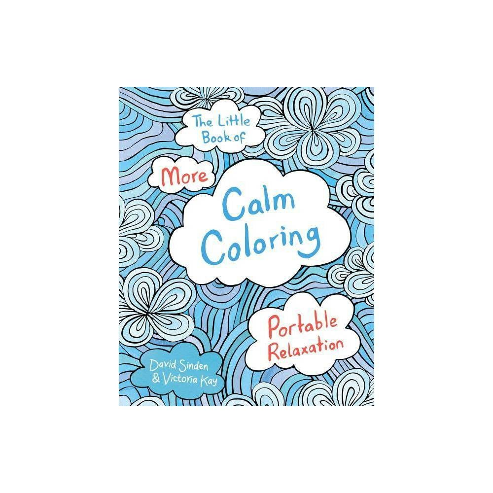 The Little Book Of More Calm Coloring By David Sinden Victoria Kay Paperback Little Books Coloring Books Hand Illustration