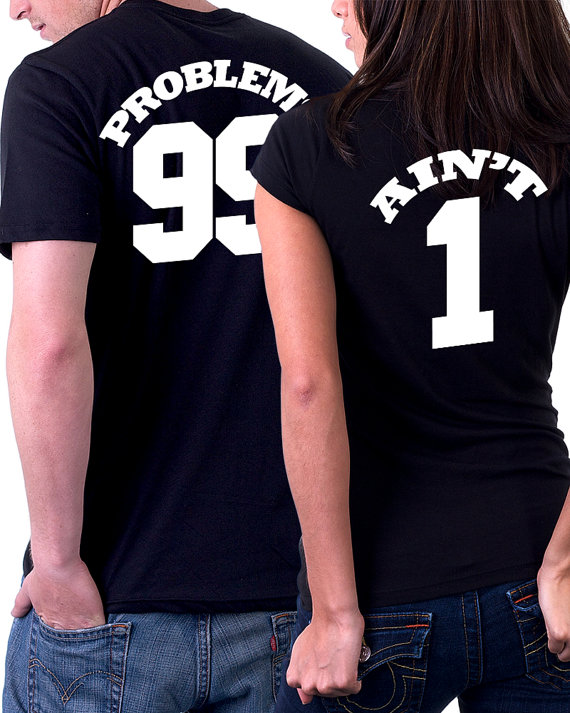 3c28fa452b 99 Problems Ain't 1 - Couple Shirts in 2019 | Products | Couple ...