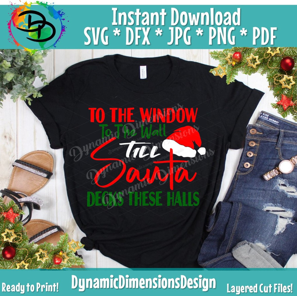 Santa Svg Funny Christmas svg From the Window to the Wall