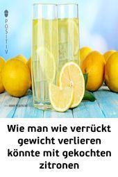 Wie man wie verrückt mit gekochten Zitronen abnimmt, #beautyhackmen #boiled …   – Beauty Hacks