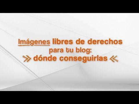Dónde conseguir imágenes libres de derechos - YouTube