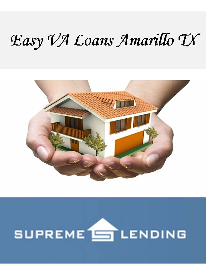 Pin By Supremelending On Easy Va Loans Amarillo Tx Home
