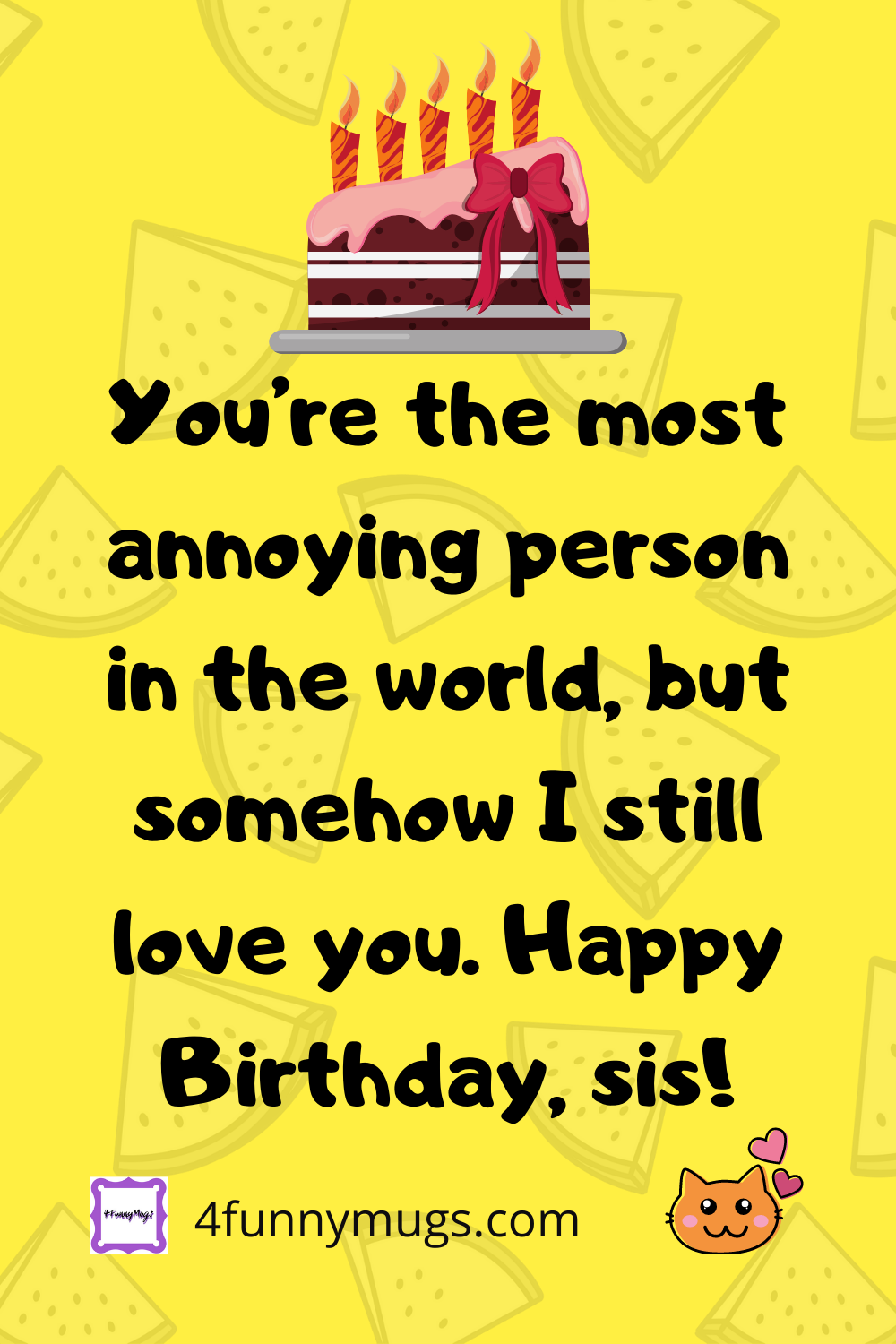 Funny Quotes For Sister S Birthday Sister Quotes Sister Quotes Funny Sister Birthday