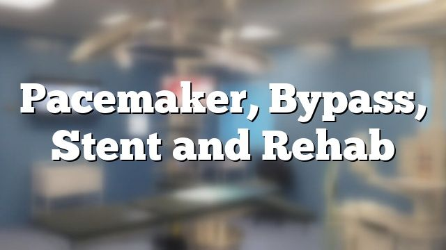Rehabilitation >> Pacemaker, Bypass, Stent and Rehab - Pacemaker, bypass and stent In the case of heart or vascular diseases, implants can help those affected to support the natural functioning of the hear...
