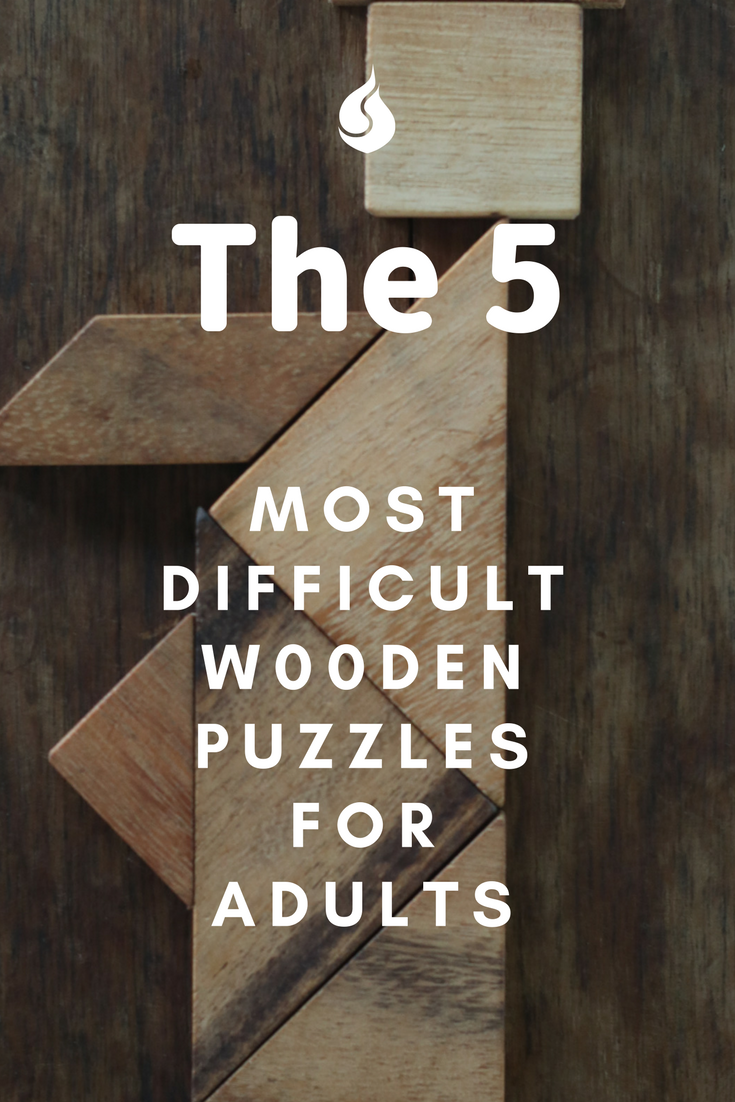 The 5 Most Difficult Wooden Puzzles and 3D Brain Teasers for