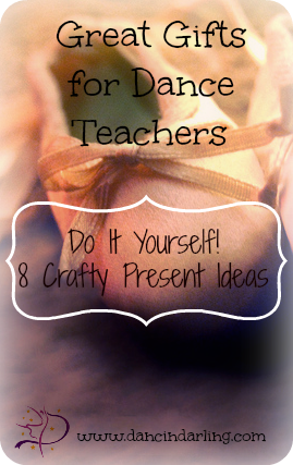 Diy crafts great gifts for dance teachers series pinterest great gifts for dance teachers diy crafts dancin darling dance teacher gift solutioingenieria Choice Image