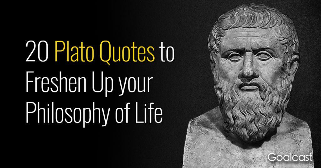 20 Plato Quotes to Freshen Up your Philosophy on Life ...