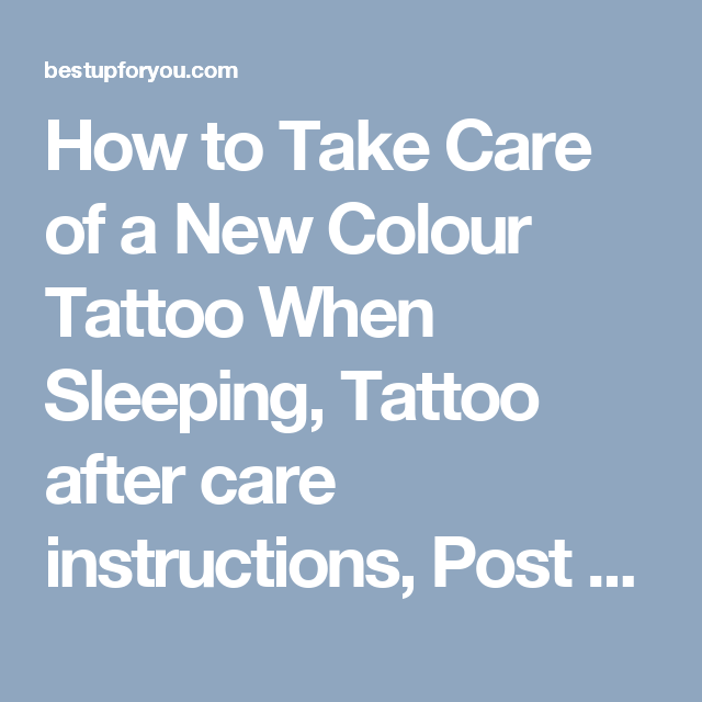 How To Take Care Of A New Colour Tattoo When Sleeping Color Tattoo