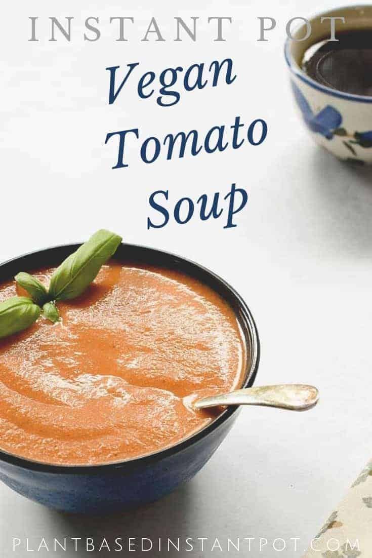 Instant Pot Vegan Tomato Soup - Plant Based Instant Pot