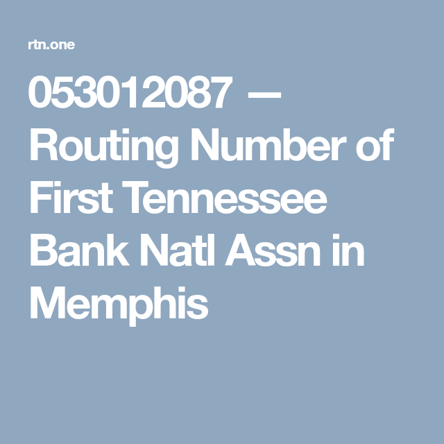 053012087 — Routing Number of First Tennessee Bank Natl Assn