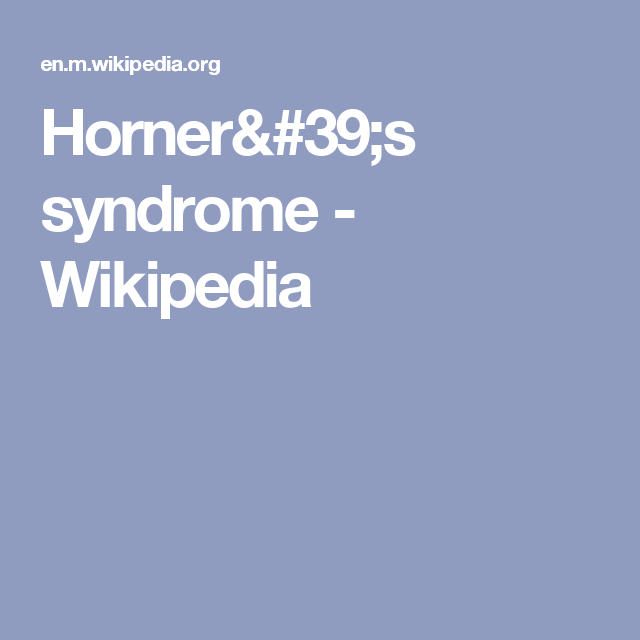 Horner 39 S Syndrome Wikipedia With Images Irritable Bowel Syndrome Guillain Barre Syndrome Exploding Head Syndrome