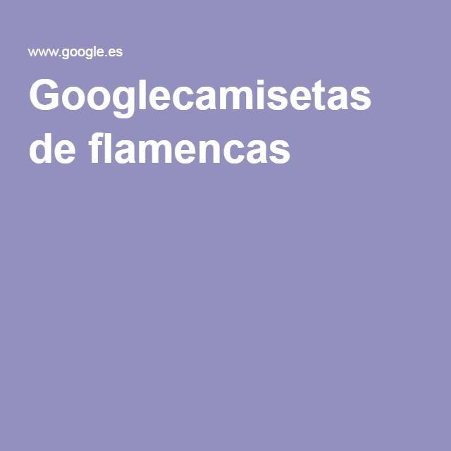Googlecamisetas de flamencas
