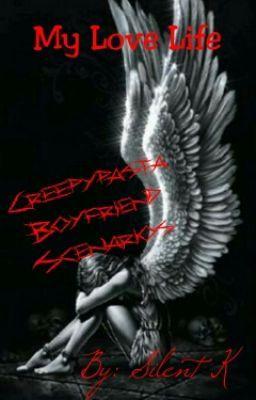 My Love Life (Creepypasta Boyfriend Scenarios) - Regrets