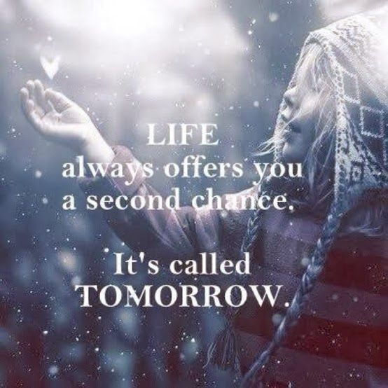 Lovely Life Always Offers You A Second Chance Itu0027s Called Tomorrow | Inspirational  Quotes
