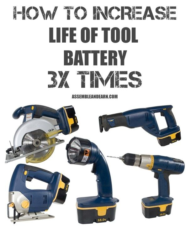 How To Make Tool Batteries Last 3x Longer Battery Woodworking