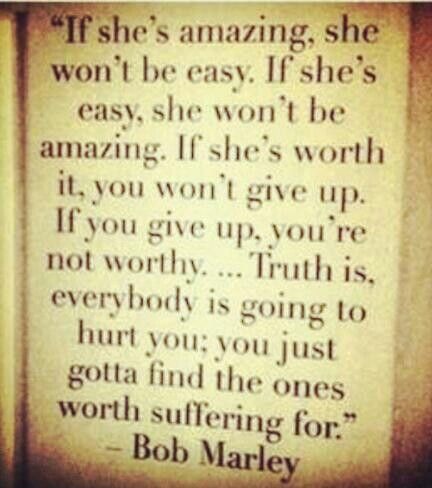 If She Amazing She Wont Be Easy If Shes Easy She Wont Be Amazing