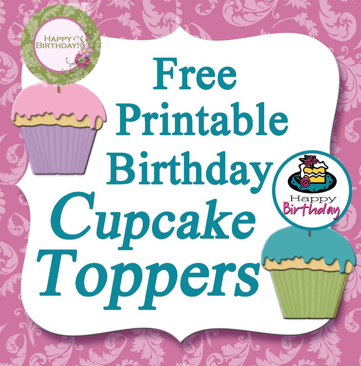 Free printable birthday cupcake toppers birthday